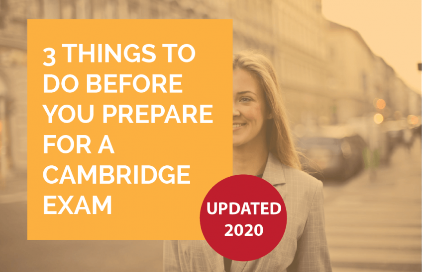 3 things to do to prepare for Cambridge exams