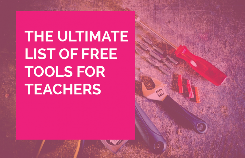 The ultimate list of free tools for teachers